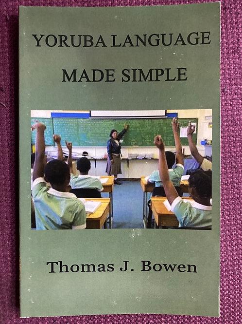 Yoruba Language Made Simple by Thomas J. Bowen