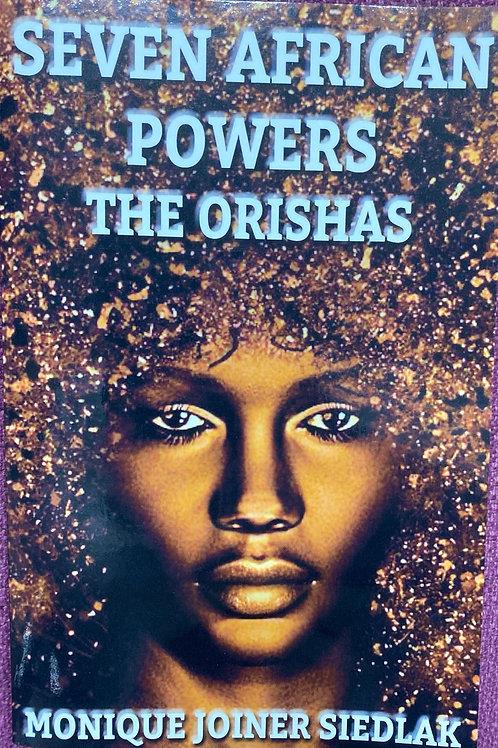 Seven African Powers The Orishas by Monique Joiner Siedlak