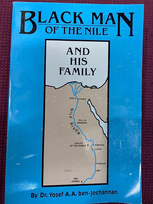 Black Man of the Nile and His Family by Dr. Yosef A.A. Ben-Jochannan
