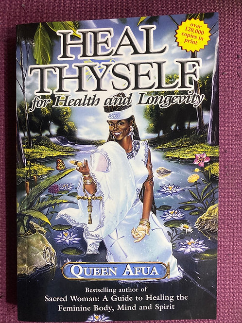 Heal Thyself for Health and Longevity by Queen Afua