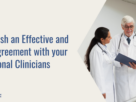 Establish an Effective and Fair Agreement with your Additional Clinicians