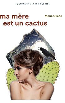 roman mère, roman fiction, aventure originale, histoire d'une vie, romancière québécoise, Marie Cliche