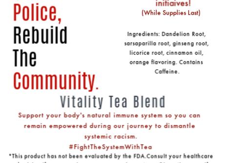 Defund The Police, Rebuild The Community: Vitality Tea