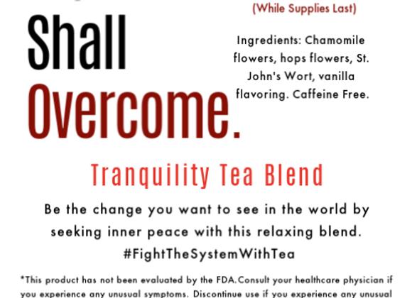 We Shall Overcome: Tranquility Tea