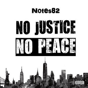 Notes82 - No Justice No Peace.jpeg