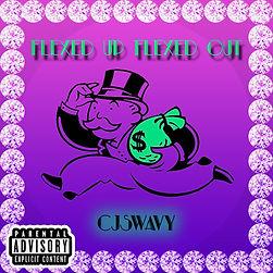 CJ Swavy - Flexed Up Flexed Out.jpeg