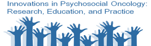 Innovations in Psychosocial Oncology: Research, Education, and Practice