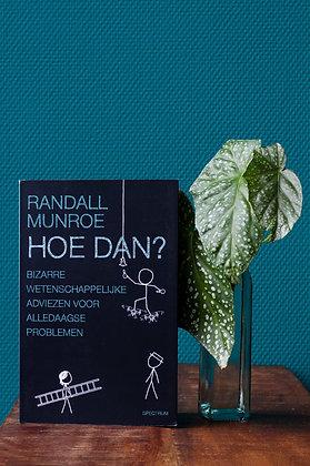 Randall Munroe - Hoe dan?
