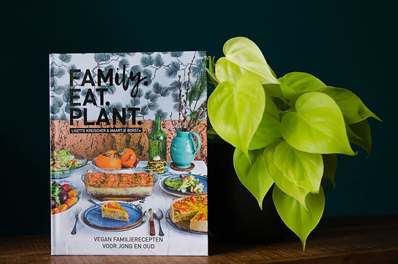 Lisette Kreischer & Maartje Borst - Family. Eat. Plant