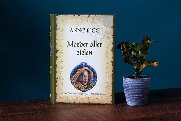 Anne Rice - Deel 3 - Moeder aller zielen