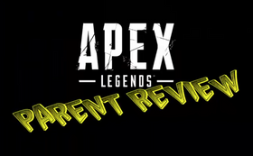 Apex Legends - Youtube Parent Review