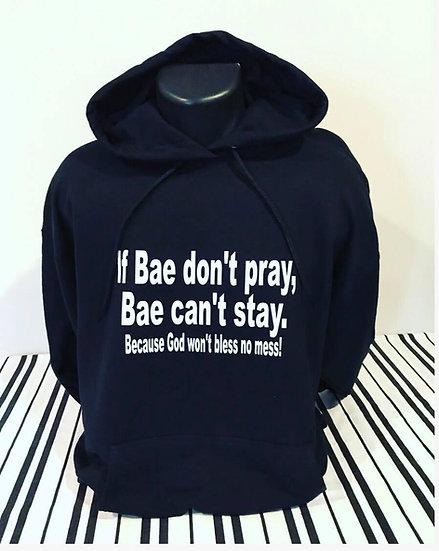 If Bae don't pray Hoodie