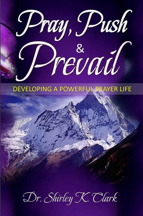 Pray, Push & Prevail