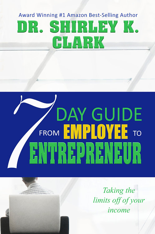 7 Day Guide From Being An Employee To Becoming An Entrepreneur