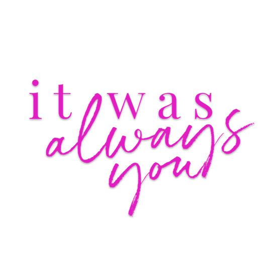 ItWasAlwaysYou-title-pink.png