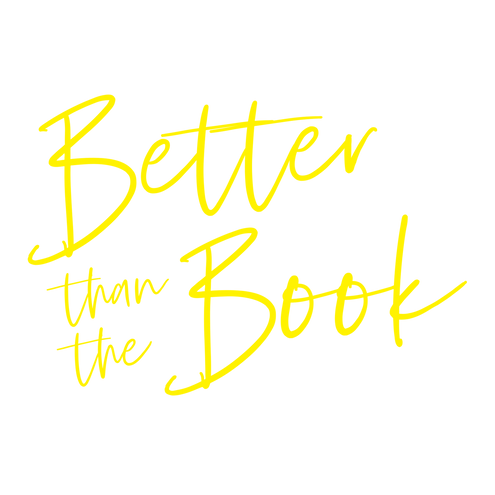 BetterthantheBook-title-yellow.png