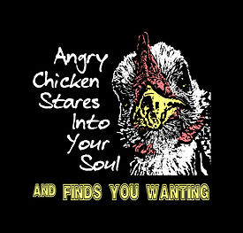 Angry chicken stares into your soul and finds you wanting