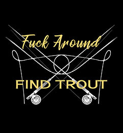 FUCK AROUND FIND TROUT - crossed fly fishing rods - crest