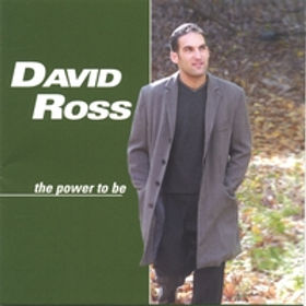 "David Ross first CD release entitled ""The Power To Be"""