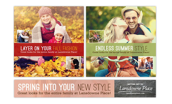 LANSDOWNE PLACE  A comprehensive print, online and social media campaign that was adaptable as the seasons changed. Brand consistency meets flexibility.