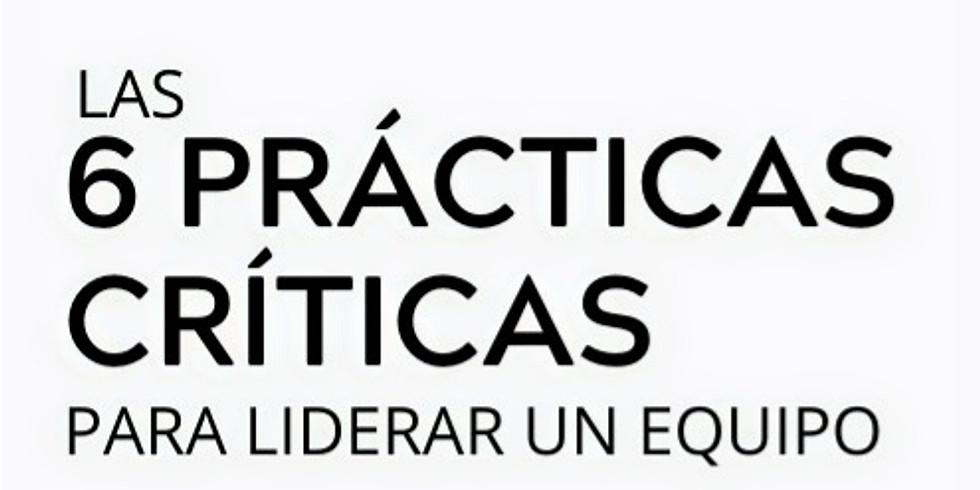 Las 6 Prácticas Críticas para Liderar un Equipo