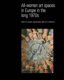 All-women art spaces in Europe in the long 1970s - BOOK LAUNCH