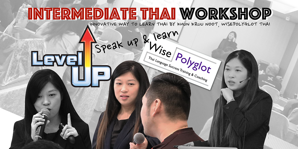 Intermediate Thai Workshop by Khun Kruu Noot, WisePolyglot Thai