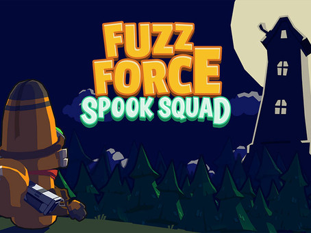 Fuzz Force: Spook Squad is now fully released