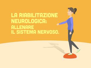 La riabilitazione neurologica: allenare il sistema nervoso.