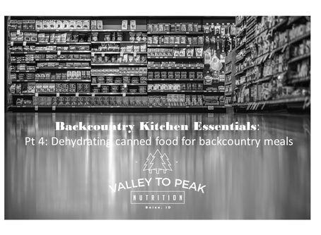 Backcountry Kitchen Essentials: Pt 4: Dehydrating canned food for backcountry meals.