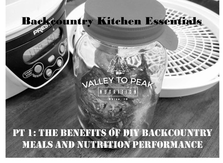Backcountry Kitchen Essentials: The Benefits of DIY Backcountry Meals and Nutrition Performance