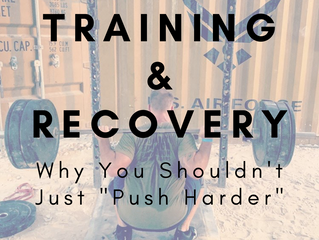 """Training, Recovery, and Why You Shouldn't Just """"Push Harder"""""""