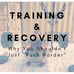 "Training, Recovery, and Why You Shouldn't Just ""Push Harder"""