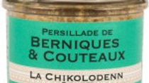 Chikolodenn : Persillade de Berniques & couteaux  ( 90g )