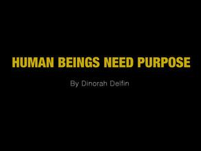 Human Beings Need Purpose (draft)