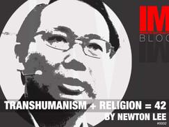 Transhumanism + Religion = 42 By Newton Lee #0002