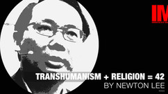 Transhumanism + Religion = 42 By Newton Lee #002