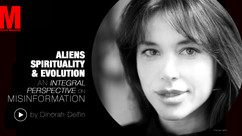 Aliens, Spirituality, & Evolution: A Brief Integral Perspective On Misinformation by Dinorah Delfin