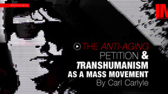The Anti-Aging Petition & Transhumanism As A Mass Movement by Carl Carlyle #005