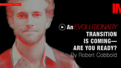 An Evolutionary Transition Is Coming—Are You Ready? By Robert Cobbold #006