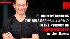 Democracy and Immortality: The Unlimited Body Politics By Joe Bardin #004