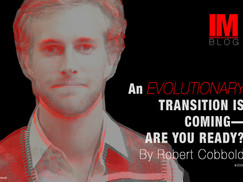 An Evolutionary Transition Is Coming—Are You Ready? By Robert Cobbold #0006