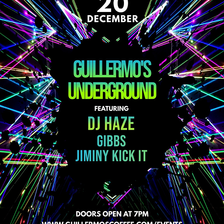 Guillermo's under GROUND feat. DJ HAZE, GIBBS, and Jiminy Kick It