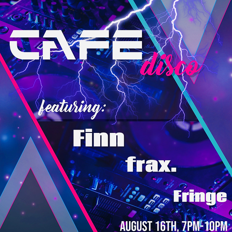 Cafe Disco feat. Finn, frax., and Fringe