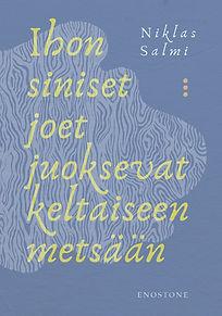 Ihon siniset joet juoksevat keltaiseen metsään