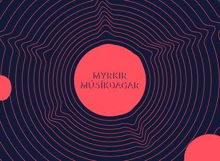MYRKIR MÚSÍKDAGAR 2021: Opið fyrir tillögur að efnisskrá