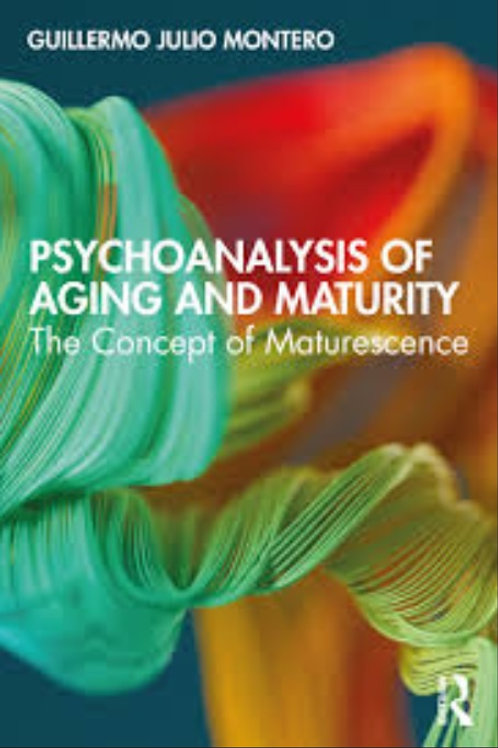 psycoanalysis of aging and maturity / Guillermo Julio Montero