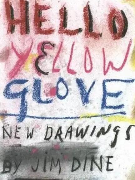 Hello Yellow Glove/ Jim Dine
