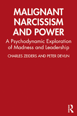 Malignant Narcissism and Power \ CHARLS ZEIDERS AND PETER DEVLIN