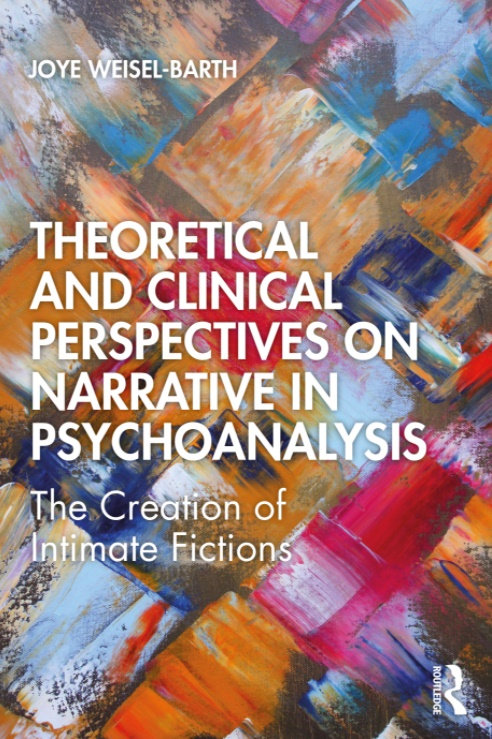 Theoretical and Clinical Perspectives on Narrative in Psychoanalysis\Joye Weisel